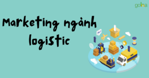 marketing-nganh-logistic-co-nhung-dac-thu-rieng-so-voi-cac-nganh-khac